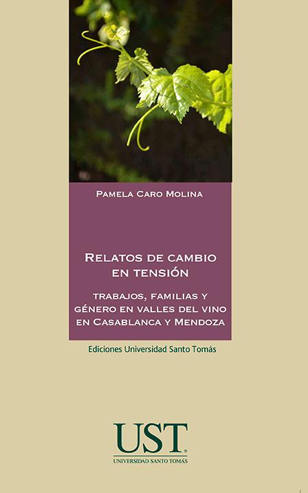 Relatos de cambio. Familias, trabajos y género en territorios rurales del vino en Chile y Argentina